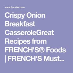 Crispy Onion Breakfast CasseroleGreat Recipes from FRENCH'S® Foods | FRENCH'S Mustard, Fried Onions, Worcestershire Sauce Products