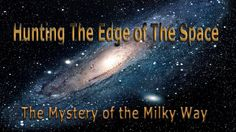 Space Mystery of the Milky Way Galaxy - Full HD Video Documentary