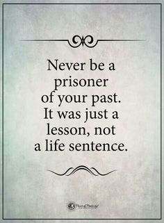 Not A Life Sentence, move forward and forget the past!