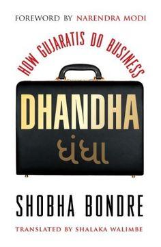 Dhandha: How Gujaratis Do Business by Shobha Bondre