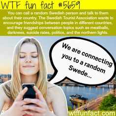 Call a Random Swedish: +46 771 793 336. - WTF fun fact