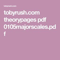 tobyrush.com theorypages pdf 0105majorscales.pdf