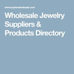 Wholesale Jewelry Suppliers & Products Directory