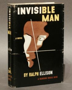 Ellison, Ralph.  Invisible Man.  First edition.  New York: Random House, 1952.  Octavo, original beige cloth, original dust jacket.