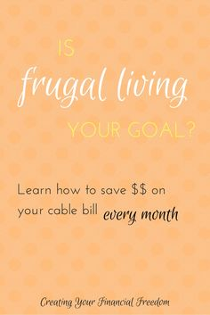 Is frugal living your goal? If you want to learn money saving tops on your cable bill, check out this post. Be sure to sign up for the money saving challenge and learn even more tips on saving money! @rachylkafonek
