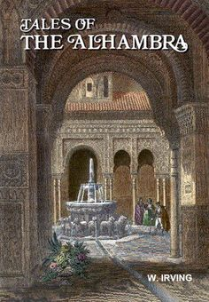 Tales of the Alhambra is a collection of essays, verbal sketches, and stories by Washington Irving. Irving lived at the Alhambra Palace in Granada while writing much of the material for his book.