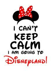 I Can't Keep Calm I'm Going to Disneyland! Minnie Mouse