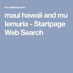 maui hawaii and mu lemuria - Startpage Web Search