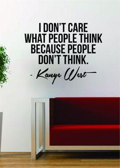 Kanye West People Dont Think Quote Decal Sticker Wall Vinyl Art Music Lyrics Home Decor Yeezy Yeezus