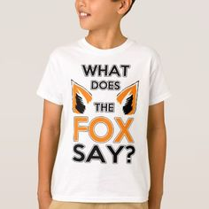 What Does The Fox Say ? T-Shirt - tap, personalize, buy right now!