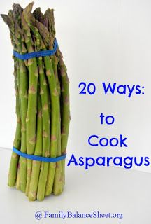 20 Ways to Cook Asparagus - Take advantage of the low prices on asparagus while it's in season.