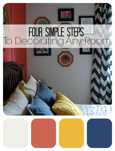 Do you have trouble getting started when it comes to decorating? Follow these four simple steps and you'll be sure to create a room you love.