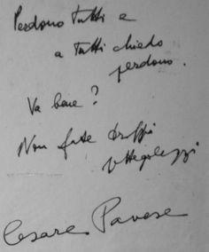 L'ultimo messaggio di Cesare Pavese Il biglietto che lo scrittore Cesare Pavese lasciò nella camera dell'albergo Roma di Piazza Carlo Felice, a Torino, prima di suicidarsi ingerendo più di dieci bustine di sonnifero, il 27 agosto del 1950