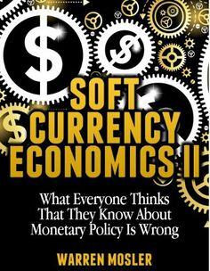 Soft Currency Economics Ii Modern Monetary Theory By Warren Mosler 3 58