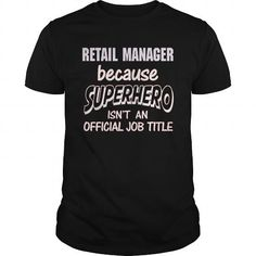RETAIL MANAGER Because SUPERHERO Isn't An Official Job Title T Shirts, Hoodies. Get it here ==► https://www.sunfrog.com/LifeStyle/RETAIL-MANAGER--SUPER-HERO-Black-Guys.html?57074 $21.99