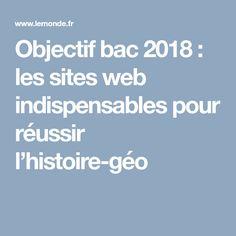 Objectif bac 2018: les sites web indispensables pour réussir l'histoire-géo