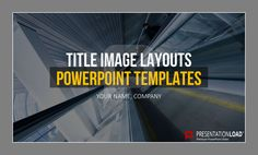 Every great presentation starts with a convincing Title page. http://www.presentationload.com/powerpoint-title-slides.html