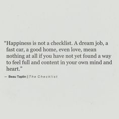 Happiness is not a checklist.