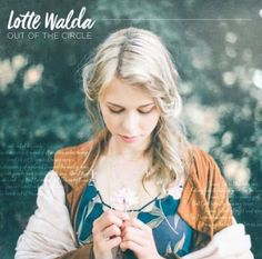 """Lotte Walda - Out Of The Circle Lotte Walda is a driven, passionate and talented artist with a lot of talent, and a lot of ambition. She recently released a brand new single titled """"Out Of The..."""