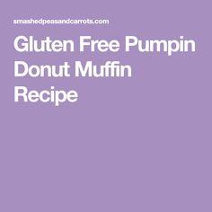 Gluten Free Pumpin Donut Muffin Recipe