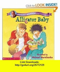 Alligator Baby, Love, You Forever and Smelly Socks/ 3 Book Set Robert Munsch ,   ,  , ASIN: B0061S0VW2 , tutorials , pdf , ebook , torrent , downloads , rapidshare , filesonic , hotfile , megaupload , fileserve