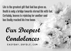 Condolences Quote Gallery deepest condolences messages for cards and flowers Condolences Quote. Here is Condolences Quote Gallery for you. Condolences Quote 53 sympathy images with heartfelt quotes sympathy card. Sympathy Wishes, Sympathy Card Messages, Sympathy Quotes, Heartfelt Quotes, Condolences Messages For Loss, Condolence Card Message, Words Of Condolence, Heartfelt Condolences, Grieving Quotes
