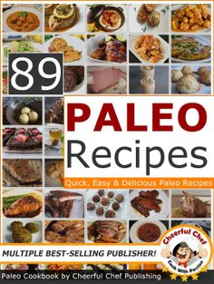 FREE TODAY !! 89 Paleo Recipes - Quick, Easy and Delicious Paleo Recipes [Kindle Edition] #AddictedtoKindle #KindleFreebies