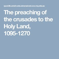 The preaching of the crusades to the Holy Land, History Essay, Holy Land, Holi, Remote, The Holy Land, Holi Celebration
