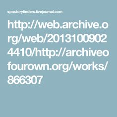 http://web.archive.org/web/20131009024410/http://archiveofourown.org/works/866307