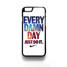 Every Damn Day Just Do It iPhone 6 Cases Covers Skins #nike #every #damn #day #just #do #it #iphone6 #iphone #case #ebay