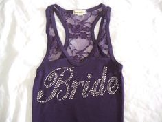 1 Bride Tank Top Shirt. Half Lace. Bridesmaid, Maid of Honor, Matron of Honor. Purple, Black, White, Tiffany Blue, Pink, Yellow, Coral. $17.95, via Etsy.