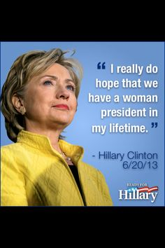 """""""I hope that we have a woman President in my lifetime.""""Oh yeah so do we Hillary. Hillary For President, Hillary Clinton 2016, Madam President, Hillary Rodham Clinton, Presidents Wives, Hair Icon, Republican Party, Powerful Women, Strong Women"""