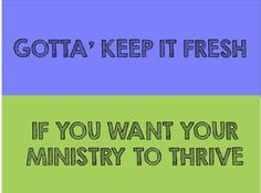 Gotta' Keep It Fresh If You Want Your Ministry to Thrive ~ RELEVANT CHILDREN'S MINISTRY