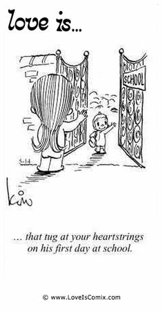 Love is... that tug at your heartstrings on his first day at school.