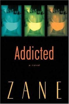 Addicted: Zane