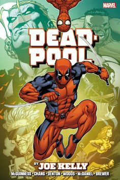 Deadpool by Joe Kelly Omnibus by Joe Kelly,http://www.amazon.com/dp/0785185593/ref=cm_sw_r_pi_dp_a3MSsb0GJRE2W1G8