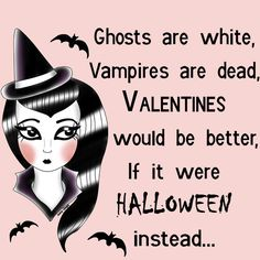 If Valentines day had spooky costumes, haunted houses and lots of parties it would be the perfect holiday.actually it would be Halloween. Artwork By Jubly-Umph Halloween Meme, Halloween Look, Halloween Forum, Halloween Queen, Retro Halloween, Theme Halloween, Halloween Horror, Holidays Halloween, Halloween Crafts