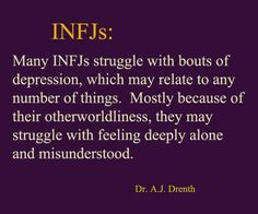 #INFJ     Dr. A.J. Drenth- being aware of this fact has actually clarified and [mostly] solved many of my melancholies.