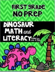 No prep first grade dinosaur math and literacy