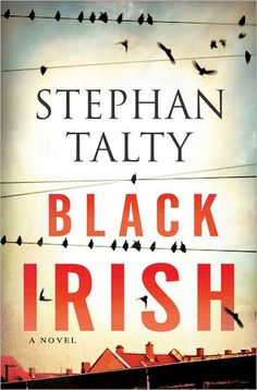 Black Irish: A Novel by Stephan Talty