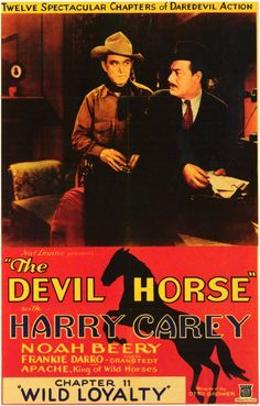 THE DEVIL HORSE - Harry Carey - Noah Beery - Frankie Darro - 'Apache' the King of the Wild Horses - 12-episode serial - Movie Poster.