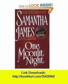 One Moonlit Night (9780380786091) Samantha James , ISBN-10: 0380786095  , ISBN-13: 978-0380786091 ,  , tutorials , pdf , ebook , torrent , downloads , rapidshare , filesonic , hotfile , megaupload , fileserve