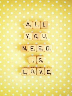 All You Need is Love Fine Art Photography Scrabble by happeemonkee Words Quotes, Wise Words, Me Quotes, Quotable Quotes, Sayings, Quotes Glitter, Glitter Unicorn, All You Need Is Love, Frases