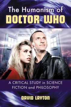 The Humanism of Doctor Who: A Critical Study in Science Fiction and Philosophy. PN1992.77 .D6273 L39 2012, 2nd floor of the Library.