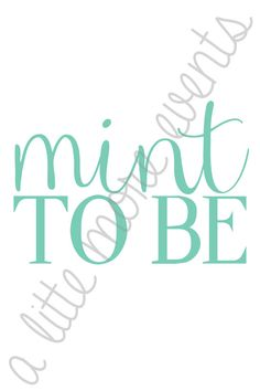 Mint To Be (4x6) (Digital File) #alittlemoreevents