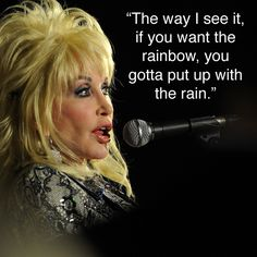 Dolly Parton on rainbows.
