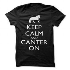 Keep Calm And Canter On by Ngandeyar - #grey shirt #tee women. BUY TODAY AND SAVE => https://www.sunfrog.com/Valentines/Keep-Calm-And-Canter-On-by-Ngandeyar-87261657-Guys.html?68278