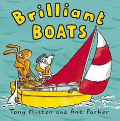 Brilliant Boats Tony Mitton and Ant Parker - (from G&N 2016 christmas - H&S old books)