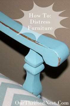Painted Furniture: How To Distress Furniture  http://www.ourthriftednest.com/2013/03/a-5-goodwill-chair-little-elbow-grease.html