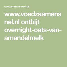 www.voedzaamensnel.nl ontbijt overnight-oats-van-amandelmelk